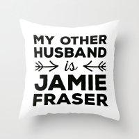 outlander Throw Pillows featuring My other husband is Jamie Fraser by mangoandsalt