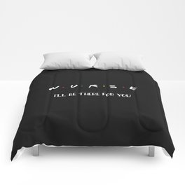 Nurse, I'll Be There For You Comforters