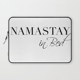 namastay in bed Laptop Sleeve