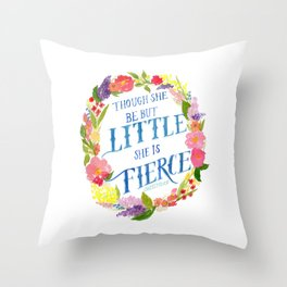 She is Little and Fierce  Throw Pillow