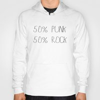 punk rock Hoodies featuring 50% Punk 50% Rock by Sara Eshak