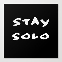 Stay Solo Canvas Print