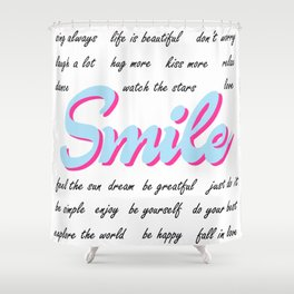 Smile, with positive quotes (light blue and light pink version), black text Shower Curtain