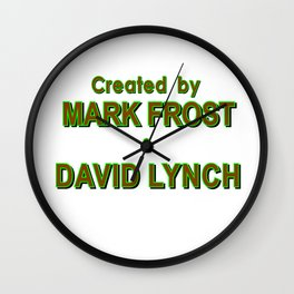 david lynch & mark frost Wall Clock