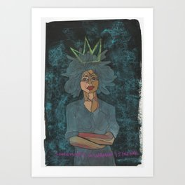 Sometimes a Woman is King Art Print