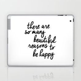 There Are So Many Beautiful Reasons to Be Happy typography poster design home decor bedroom wall art Laptop & iPad Skin
