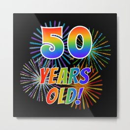 """50th Birthday Themed """"50 YEARS OLD!"""" w/ Rainbow Spectrum Colors + Vibrant Fireworks Inspired Pattern Metal Print"""