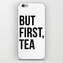 But first, tea iPhone Skin