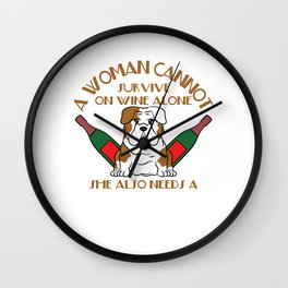 """A Woman Cannot Survive On Wine Alone, She Also Needs A Bulldog"" tee design for pet lovers out there Wall Clock"