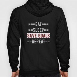 Gift for Goalies Eat Sleep Save Goals Repeat  Hoody