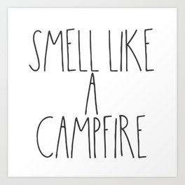 Smell Like a Campfire Art Print