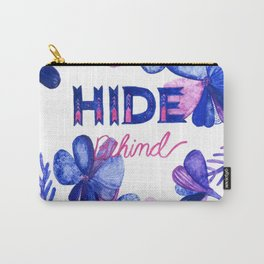 Hide Behind Carry-All Pouch