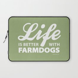 Life is better with farmdogs Laptop Sleeve