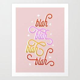 blah blah blah - typography Art Print
