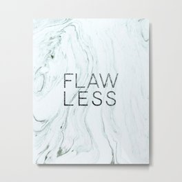 Flawless Metal Print