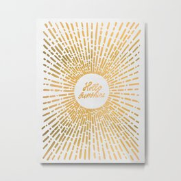 Hello Sunshine Gold Metal Print