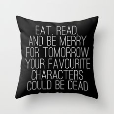 Eat, Read, and be Merry... (inverted) Throw Pillow