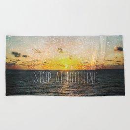 Stop at Nothing Beach Towel