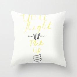 You light me up Throw Pillow