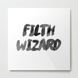FILTH WIZARD Metal Print
