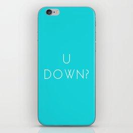 U down? iPhone Skin