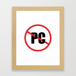 No PC Framed Art Print