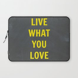 Live What You Love Laptop Sleeve