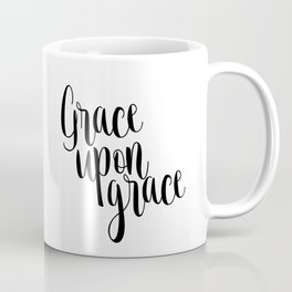 Grace Upon Grace,Bible verse,Christian quote,Scripture print,printable verse,teen Coffee Mug