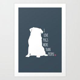 I Love Pugs Art Print