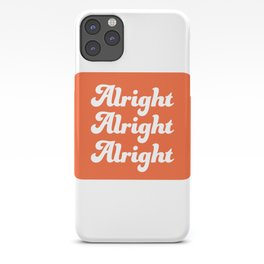 Alright Alright Alright T-shirt iPhone Case