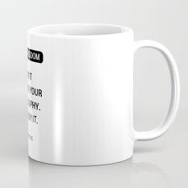 Stoic Philosophy Quotes - Do not explain your philosophy - embody it - Epictetus Coffee Mug