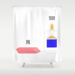 I'm Rubber You're Glue Shower Curtain