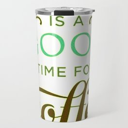 Coffee Good!!! Travel Mug