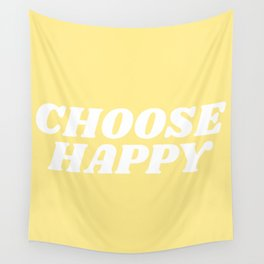 choose happy Wall Tapestry