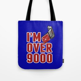 I'm Over 9000 Tote Bag