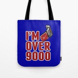 I'm Over 9000 Tote Bag