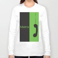 "matrix Long Sleeve T-shirts featuring Film ""Matrix"" by Patricia Calzado"