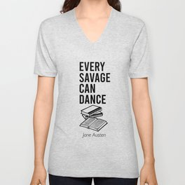 Every savage can dance Unisex V-Neck