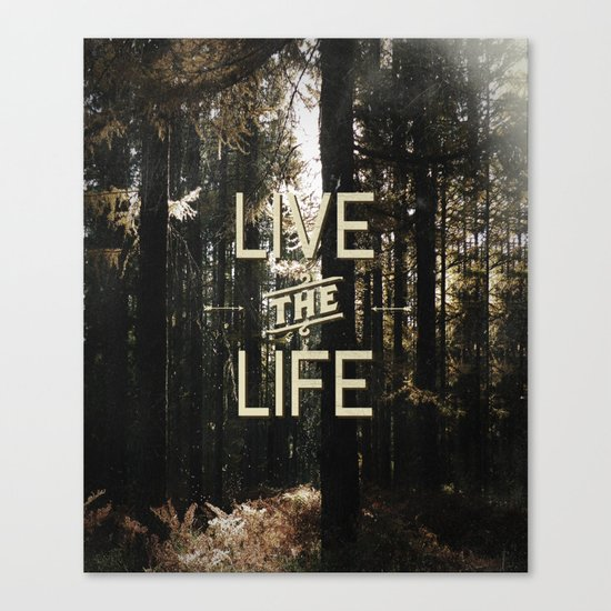 Live the Life Canvas Print