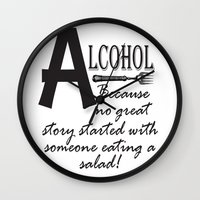 alcohol Wall Clocks featuring ALCOHOL...because by Andrea Jean Clausen - andreajeanco