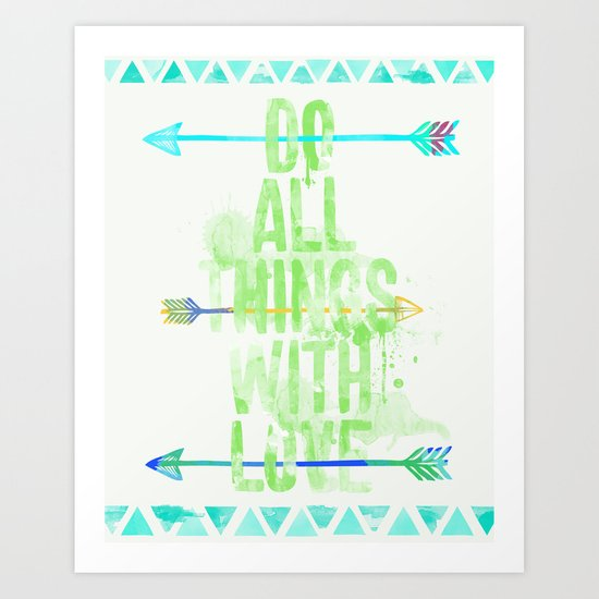 Do all things with love. Art Print