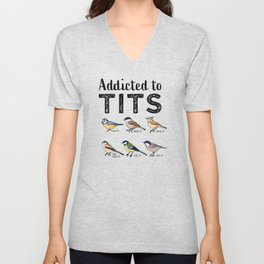 """Funny Bird watching """"Addicted to Tits"""" Unisex V-Neck"""