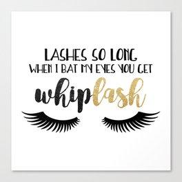 Lashes So Long When I Bat My Eyes You Get Whiplash Canvas Print