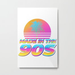 MAde in the 90s Metal Print