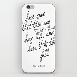I have come that they may have life - John 10:10 - Bible Verse Art Print iPhone Skin