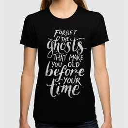 Forget the Ghosts - Black T-shirt