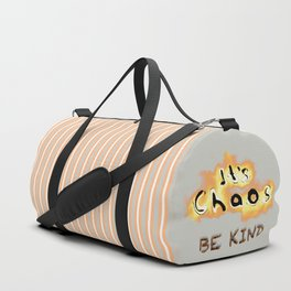 It's Chaos - Be Kind Duffle Bag