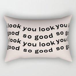 You Look So Good Rectangular Pillow