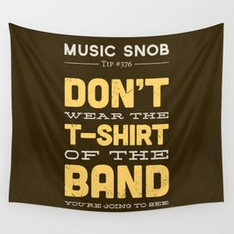 The OTHER Shirt of the Band — Music Snob Tip #376.5 Wall Tapestry