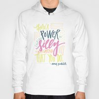 amy poehler Hoodies featuring there's power in looking silly and not caring that you do - amy poehler by rad owl LLC